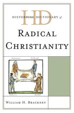 Historical Dictionary of Radical Christianity - William H. Brackney