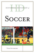 Historical Dictionary of Soccer - Tom Dunmore