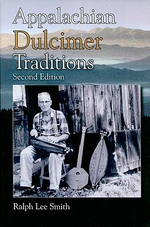 Appalachian Dulcimer Traditions - Ralph Lee Smith