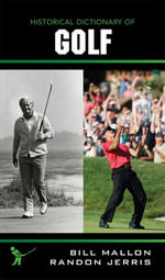 Historical Dictionary of Golf - Bill Mallon