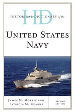 Historical Dictionary of the United States Navy - James M. Morris