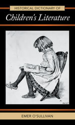 Historical Dictionary of Children's Literature - Emer O'Sullivan
