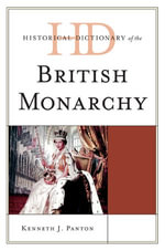 Historical Dictionary of the British Monarchy - Kenneth J. Panton