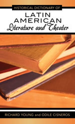 Historical Dictionary of Latin American Literature and Theater - Richard Young