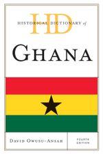 Historical Dictionary of Ghana - David Owusu-Ansah