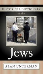 Historical Dictionary of the Jews - Alan Unterman
