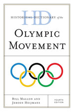 Historical Dictionary of the Olympic Movement - Bill Mallon