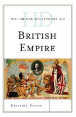 Historical Dictionary of the British Empire - Kenneth J. Panton