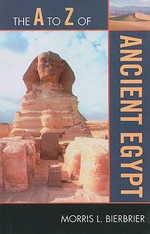 The A to Z of Ancient Egypt - Morris L. Bierbrier
