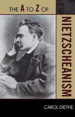 The A to Z of Nietzscheanism : The A to Z Guide Series - Carol Diethe