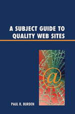 A Subject Guide to Quality Web Sites - Paul R. Burden