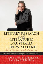 Literary Research and the Literatures of Australia and New Zealand : Strategies and Sources - Faye H. Christenberry