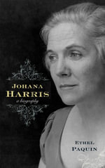 Johana Harris : A Biography - Ethel Paquin