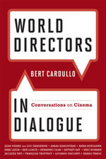 World Directors in Dialogue : Conversations on Cinema - Bert Cardullo
