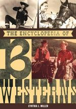 The Encyclopedia of B Westerns - Cynthia J. Miller