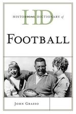 Historical Dictionary of Football : The Definitive Glossary of British India - John Grasso