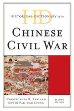 Historical Dictionary of the Chinese Civil War - Christopher R. Lew