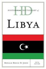 Historical Dictionary of Libya : Historical Dictionaries of Africa - Ronald Bruce St.John