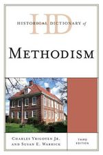 Historical Dictionary of Methodism - Charles Yrigoyen