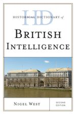 Historical Dictionary of British Intelligence - Nigel West