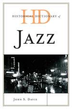 Historical Dictionary of Jazz - John S. Davis