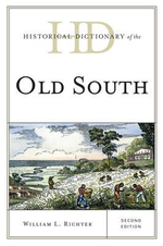 Historical Dictionary of the Old South - William L. Richter