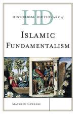Historical Dictionary of Islamic Fundamentalism - Mathieu Guidère