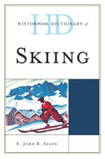 Historical Dictionary of Skiing - E. John B. Allen