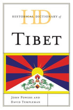 Historical Dictionary of Tibet - John Powers