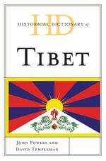 Historical Dictionary of Tibet - John Powers