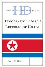 Historical Dictionary of Democratic People's Republic of Korea - James E. Hoare