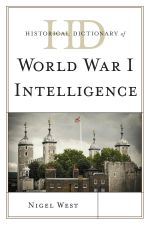 Historical Dictionary of World War I Intelligence - Nigel West