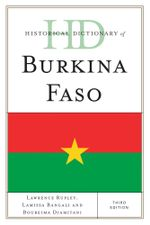 Historical Dictionary of Burkina Faso - Lawrence Rupley