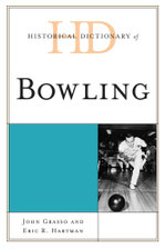Historical Dictionary of Bowling - John Grasso