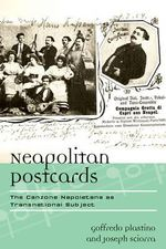 Neapolitan Postcards : Neapolitan Song as Transnational Subject - Goffred Plastino