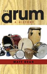 The Drum : A History - Matt Dean