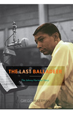 The Last Balladeer : The Johnny Hartman Story - Gregg Akkerman