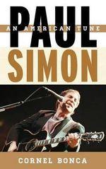 Paul Simon : An American Tune - Cornel Bonca