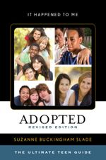 Adopted : The Ultimate Teen Guide - Suzanne Buckingham Slade