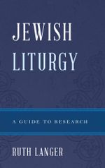 Jewish Liturgy : A Guide to Research - Ruth Langer