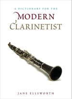 A Dictionary for the Modern Clarinetist - Jane Ellsworth