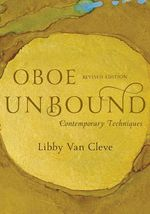 Oboe Unbound : Contemporary Techniques - Libby Van Cleve
