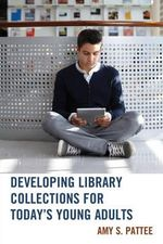 Developing Library Collections for Today's Young Adults - Amy S. Pattee