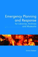Emergency Planning and Response for Libraries, Archives, and Museums - Emma Dadson