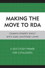 Making the Move to RDA : A Self-Study Primer for Catalogers