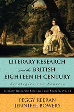 Literary Research and the British Eighteenth Century : Strategies and Sources - Jennifer Bowers
