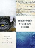 Encyclopedia of Archival Science - Luciana Duranti