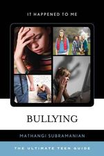 Bullying : The Ultimate Teen Guide - Mathangi Subramanian