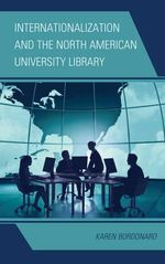 Internationalization and the North American University Library : The Community-Centered Library - Karen Bordonaro