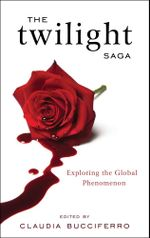The Twilight Saga : Exploring the Global Phenomenon